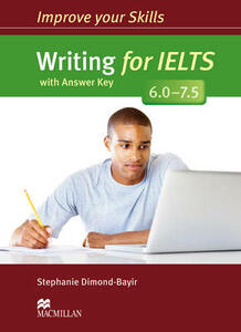 Improve Your Skills: Writing for IELTS 6.0-7.5 Student's Book with Key - Stephanie Dimond-Bayir - cover
