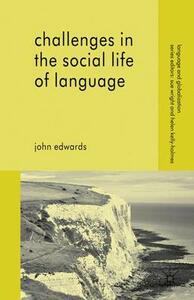 Challenges in the Social Life of Language - John Edwards - cover