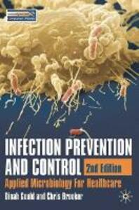 Infection Prevention and Control: Applied Microbiology for Healthcare - Dinah Gould,Christine Brooker - cover