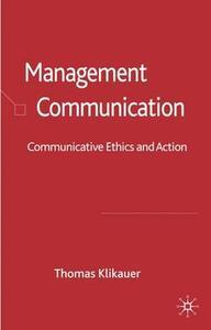 Management Communication: Communicative Ethics and Action - Thomas Klikauer - cover