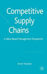 Competitive Supply Chains: A Value-Based Management Perspective - Enver Yucesan - cover