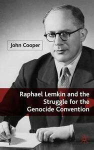 Raphael Lemkin and the Struggle for the Genocide Convention - J. Cooper - cover