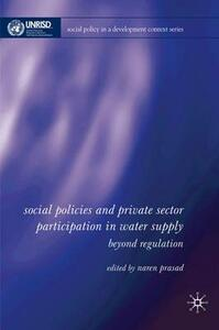 Social Policies and Private Sector Participation in Water Supply: Beyond Regulation - N. Prasad - cover