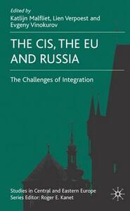 The CIS, the EU and Russia: Challenges of Integration - cover