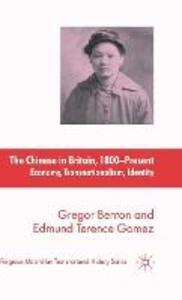 The Chinese in Britain, 1800-Present: Economy, Transnationalism, Identity - G. Benton,E. Gomez - cover