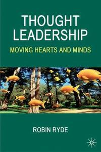 Thought Leadership: Moving Hearts and Minds - Robin Ryde - cover