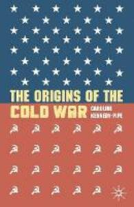 The Origins of the Cold War - Caroline Kennedy-Pipe - cover