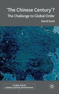 'The Chinese Century'?: The Challenge to Global Order - D. Scott - cover