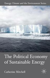 The Political Economy of Sustainable Energy - C. Mitchell - cover