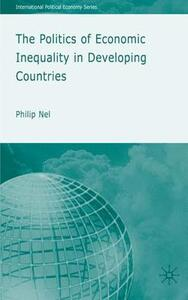 The Politics of Economic Inequality in Developing Countries - P. Nel - cover