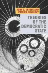 Theories of the Democratic State - John Dryzek,Patrick Dunleavy - cover