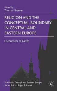 Religion and the Conceptual Boundary in Central and Eastern Europe: Encounters of Faiths - cover
