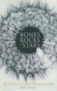Bones, Rocks and Stars: The Science of When Things Happened - C. Turney - cover