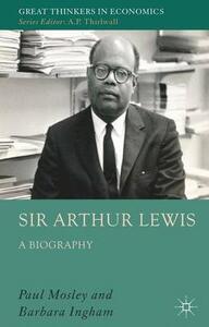 Sir Arthur Lewis: A Biography - Paul Mosley,Barbara Ingham - cover