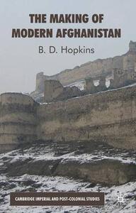 The Making of Modern Afghanistan - B. Hopkins - cover