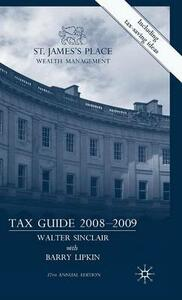 St James's Place Tax Guide 2008-2009 - Walter Sinclair,E. Barry Lipkin - cover