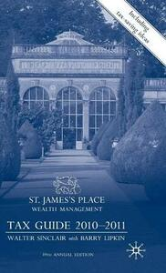 St James's Place Tax Guide 2010-2011 - Walter Sinclair,E. Barry Lipkin - cover