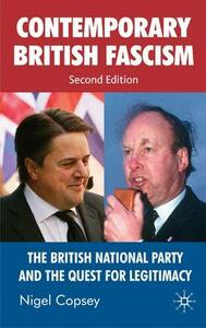 Contemporary British Fascism: The British National Party and the Quest for Legitimacy - Nigel Copsey - cover