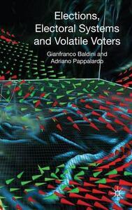 Elections, Electoral Systems and Volatile Voters - Gianfranco Baldini,Adriano Pappalardo - cover