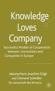 Knowledge Loves Company: Successful Models of Cooperation between Universities and Companies in Europe - cover