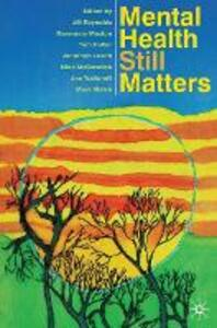 Mental Health Still Matters - Jill Reynolds,Rosemary Muston,Tom Heller - cover