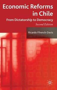 Economic Reforms in Chile: From Dictatorship to Democracy - Ricardo Ffrench-Davis - cover