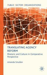 Translating Agency Reform: Rhetoric and Culture in Comparative Perspective - Amanda Smullen - cover