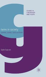 Twins in Society: Parents, Bodies, Space and Talk - Kate Bacon - cover