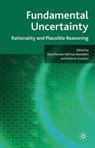 Fundamental Uncertainty: Rationality and Plausible Reasoning - cover