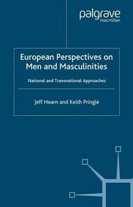 European Perspectives on Men and Masculinities: National and Transnational Approaches - J. Hearn,K. Pringle - cover