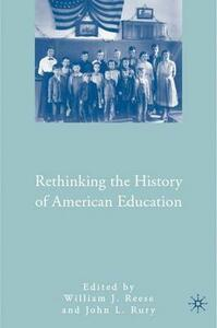 Rethinking the History of American Education - cover