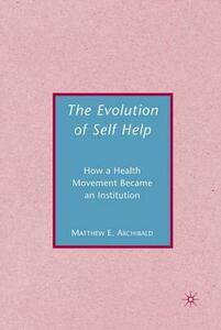 The Evolution of Self-Help - Matthew E. Archibald - cover