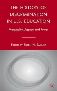 The History of Discrimination in U.S. Education: Marginality, Agency, and Power - cover