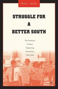Struggle for a Better South: The Southern Student Organizing Committee, 1964-1969 - G. Michel - cover