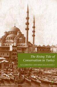 The Rising Tide of Conservatism in Turkey - Ali Carkoglu,Ersin Kalaycioglu - cover