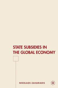 State Subsidies in the Global Economy - Nikolaos Zahariadis - cover