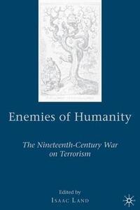 Enemies of Humanity: The Nineteenth-Century War on Terrorism - cover
