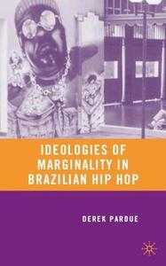 Ideologies of Marginality in Brazilian Hip Hop - Derek Pardue - cover