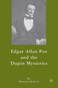 Edgar Allan Poe and the Dupin Mysteries - Richard Kopley - cover