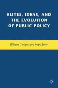 Elites, Ideas, and the Evolution of Public Policy - Marc E. Smyrl,William Genieys - cover