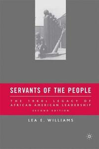 Servants of the People: The 1960s Legacy of African American Leadership - L. Williams - cover