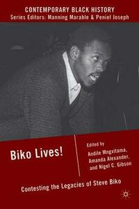 Biko Lives!: Contesting the Legacies of Steve Biko - cover