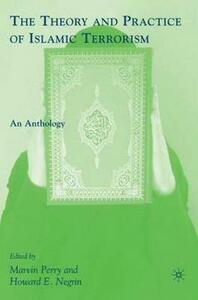 The Theory and Practice of Islamic Terrorism: An Anthology - cover