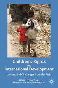 Children's Rights and International Development: Lessons and Challenges from the Field - cover