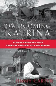 Overcoming Katrina: African American Voices from the Crescent City and Beyond - D'Ann R. Penner,Keith C. Ferdinand - cover