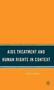AIDS Treatment and Human Rights in Context - Peris S. Jones - cover