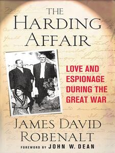 The Harding Affair: Love and Espionage During the Great War - James David Robenalt - cover