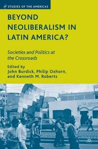 Beyond Neoliberalism in Latin America?: Societies and Politics at the Crossroads - cover