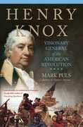 Libro in inglese Henry Knox: Visionary General of the American Revolution Mark Puls