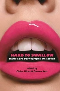 Hard to Swallow: Hard-Core Pornography on Screen